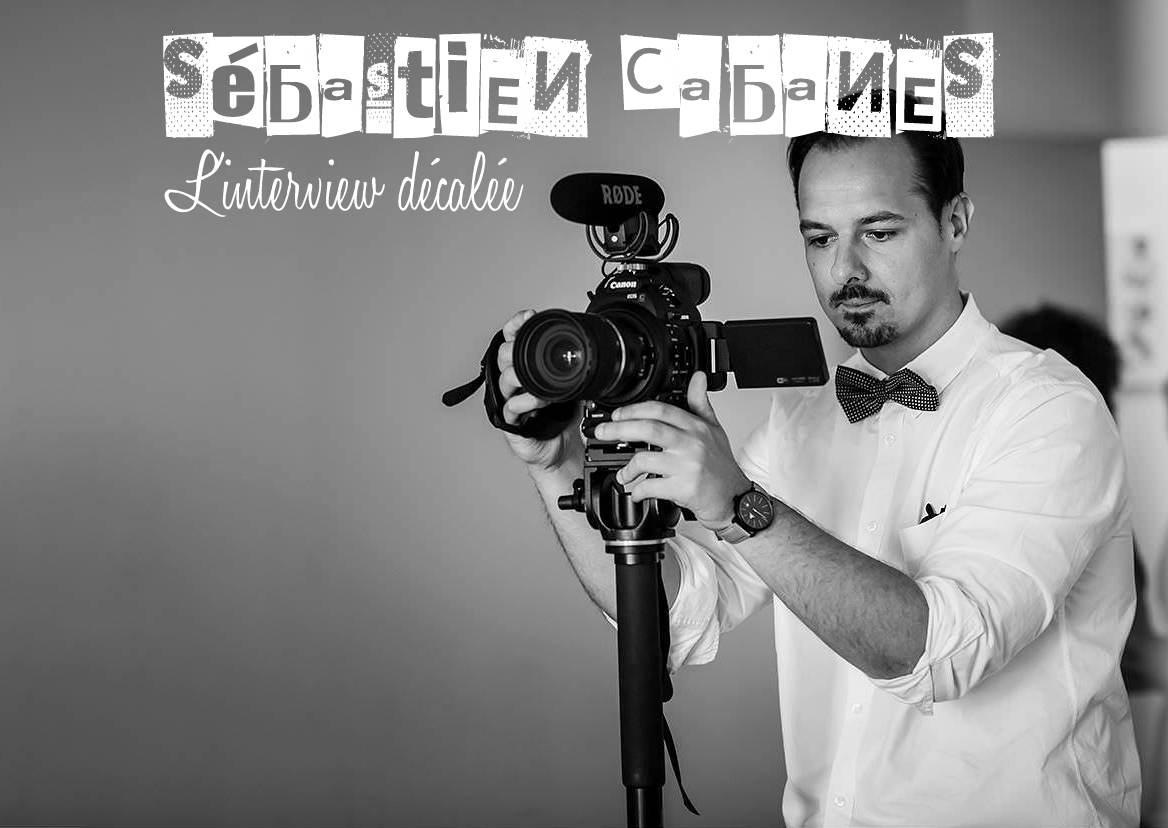 l'interview décalée avec… Sébastien Cabanes {Photo & Vidéo}