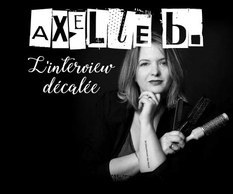 l'interview décalée avec… Axelle B. {Wedding Hairstylist}